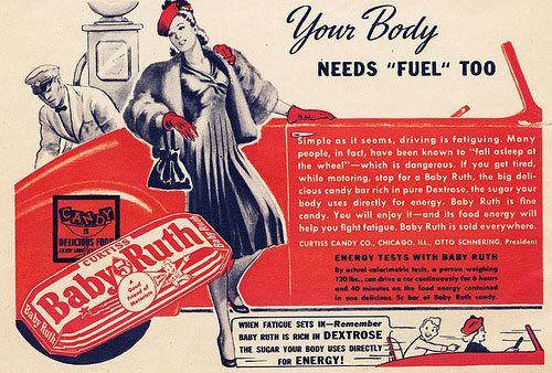 """Yes, Baby Ruths are exactly the type of fuel your body needs, according to this 1934 ad.  See more at <a href=""""http://revol"""
