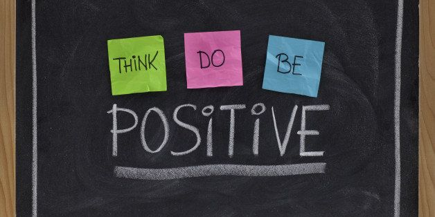 think  do  be positive  ...