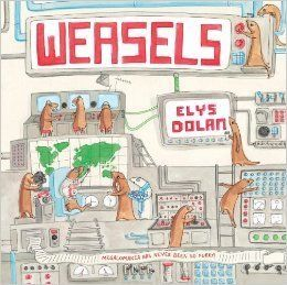 """If you loved """"Pinky and the Brain,"""" you should rush immediately to your local bookstore and get <em>Weasels</em>. If you like"""