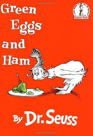 <em>Green Eggs and Ham</em>, by Dr. Seuss