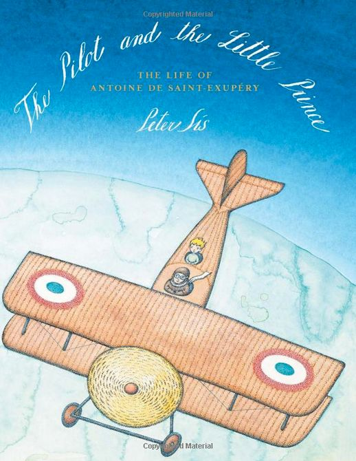 Bound to win awards, Peter Sís' <em>The Pilot and The Little Prince </em>traces the life of author Antoine de Saint-Exupéry,