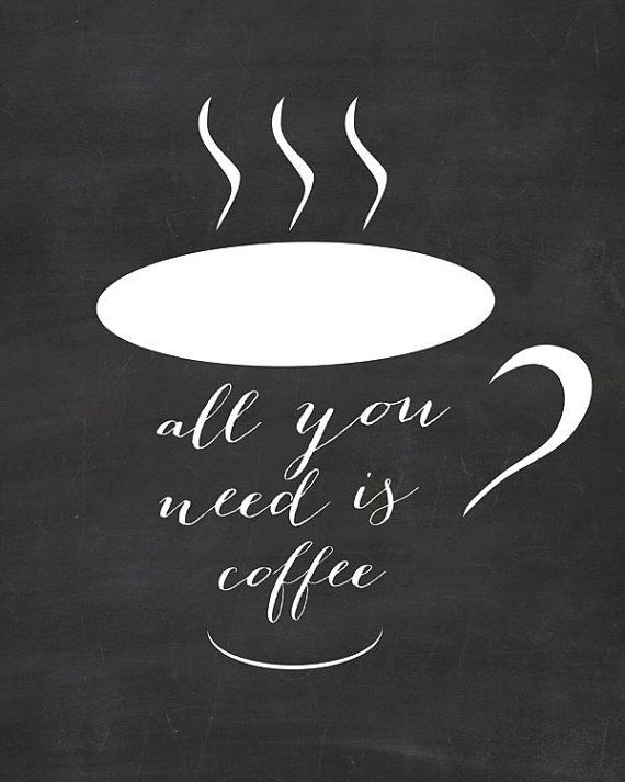 """<a href=""""https://www.etsy.com/listing/185175437/all-you-need-is-coffee-quote-print?ref=shop_home_active_18"""" target=""""_blank"""">E"""
