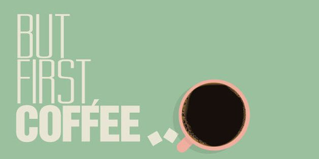 10 Quotes That Capture How We Feel About Coffee Huffpost Life