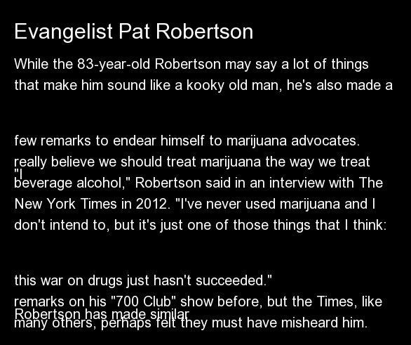 While the 83-year-old Robertson may say a lot of things that make him sound like a kooky old man, he's also made a few remark