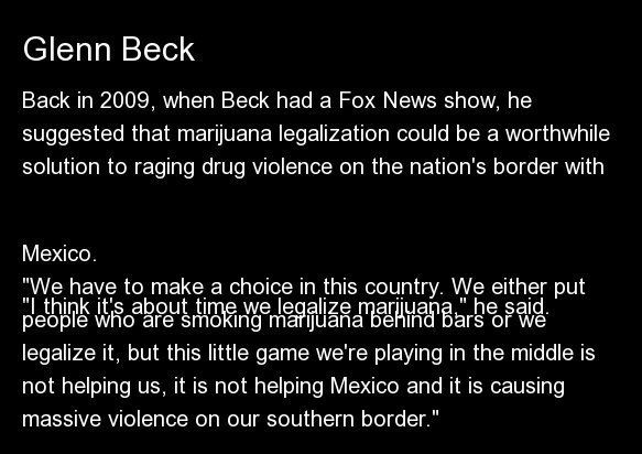 Back in 2009, when Beck had a Fox News show, he suggested that marijuana legalization could be a worthwhile solution to ragin