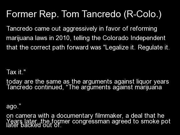 "Tancredo came out aggressively in favor of reforming marijuana laws in 2010, <a href=""http://coloradoindependent.com/62723/ta"