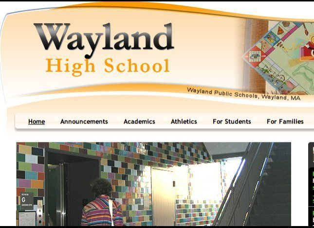 "Wayland, Mass. <a href=""http://whs.wayland.k12.ma.us/"" target=""_hplink"">School website.</a>"