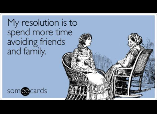 """<strong><a href=""""http://www.someecards.com/new-years-cards/my-resolution-is-to-spend-more-time-avoiding-friends-and-family"""" t"""
