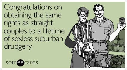"<a href=""http://www.someecards.com/lgbt-cards/congratulations-on-obtaining-the-same-rights-as-straight"" target=""_blank"">To se"