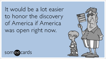 """<strong>To send this card, <a href=""""http://www.someecards.com/columbus-day-cards/government-shutdown-columbus-day-funny-ecard"""