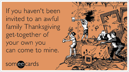 """To send this card, <a href=""""http://www.someecards.com/thanksgiving-cards/awful-family-invitation-funny-ecard"""" target=""""_blank"""""""