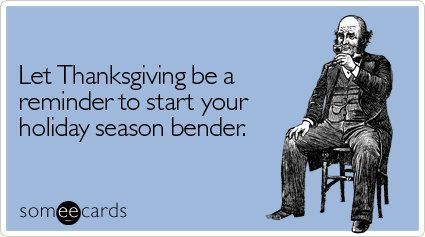 """To send this card, <a href=""""http://www.someecards.com/thanksgiving-cards/let-thanksgiving-be-a-reminder-to-start-your-holiday"""