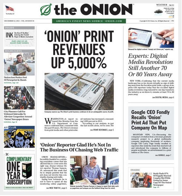 2012 saw 'The Onion' gutted of some its long-time talent after it moved all editorial operations to Chicago, and 2013 saw its