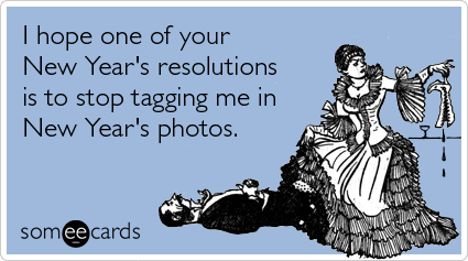 """To send this card, go <a href=""""http://www.someecards.com/new-years-cards/photos-facebook-tagging-new-years-funny-ecard"""" targe"""