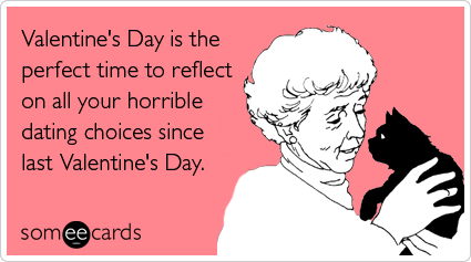 "To send this card, go <a href=""http://www.someecards.com/valentines-day-cards/valentines-day-dating-alone-relationships-funny"