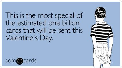 "To send this card, go <a href=""http://www.someecards.com/valentines-day-cards/this-is-the-most-special-of-the-estimated"" targ"