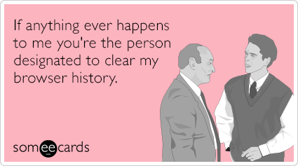 """To send this card, go <a href=""""http://www.someecards.com/friendship-cards/browser-history-friend-porn-funny-ecard"""" target=""""_b"""