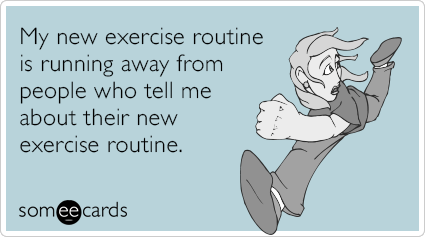 """To send this card, go <a href=""""http://www.someecards.com/confession-cards/exercise-fad-routine-afraid-run-funny-ecard"""" target"""