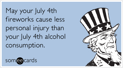 "To send this card, go <a href=""http://www.someecards.com/independence-day-cards/alcohol-fireworks-fourth-of-july-independence"