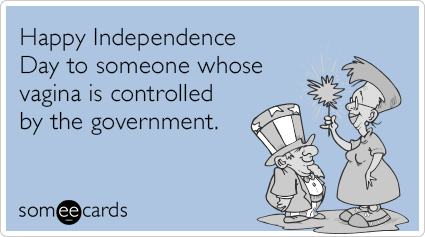 "To send this card, go <a href=""http://www.someecards.com/independence-day-cards/fourth-of-july-independence-day-vagina-birth-"
