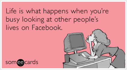 "To send this card, go<a href=""http://www.someecards.com/encouragement-cards/life-social-media-facebook-status-funny-ecard"" ta"