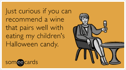 "To send this card, go <a href=""http://www.someecards.com/halloween-cards/wine-pairing-halloween-candy-funny-ecard"" target=""_b"