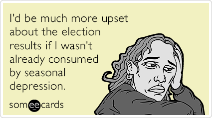 """To send this card, go <a href=""""http://www.someecards.com/somewhat-topical-cards/election-results-seasonal-depression-funny-ec"""
