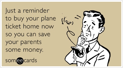 """To send this card, go <a href=""""http://www.someecards.com/reminders-cards/parents-money-reminder-plane-ticket-funny-ecard"""" tar"""