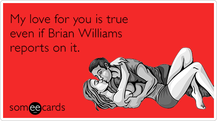 "To send this card, go <a href=""http://www.someecards.com/valentines-day-cards/love-true-even-if-brian-williams"" target=""_blan"
