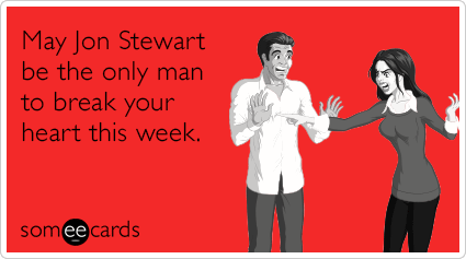 "To send this card, go <a href=""http://www.someecards.com/valentines-day-cards/jon-stewart-heart-break-funny-ecard"" target=""_b"