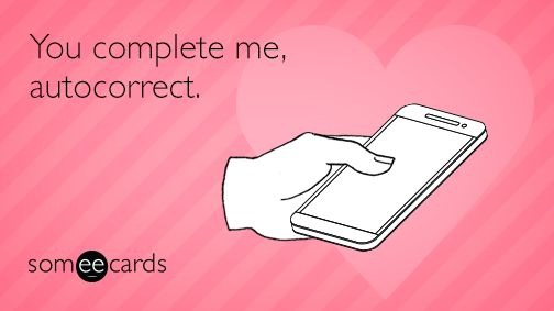 "To send this card, go <a href=""http://www.someecards.com/valentines-day-cards/you-complete-me-autocorrect"" target=""_blank"">he"