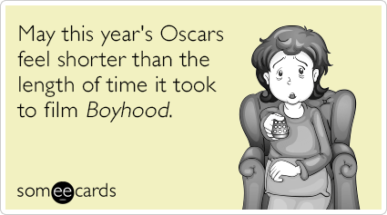 "To send this card, go <a href=""http://www.someecards.com/somewhat-topical-cards/may-this-oscars-longer-boyhood-funny-ecard"" t"