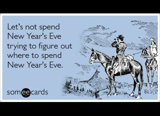 "To send this card <a href=""http://www.someecards.com/new-years-cards/make-new-years-eve-plans"" target=""_hplink"">go here</a>!"