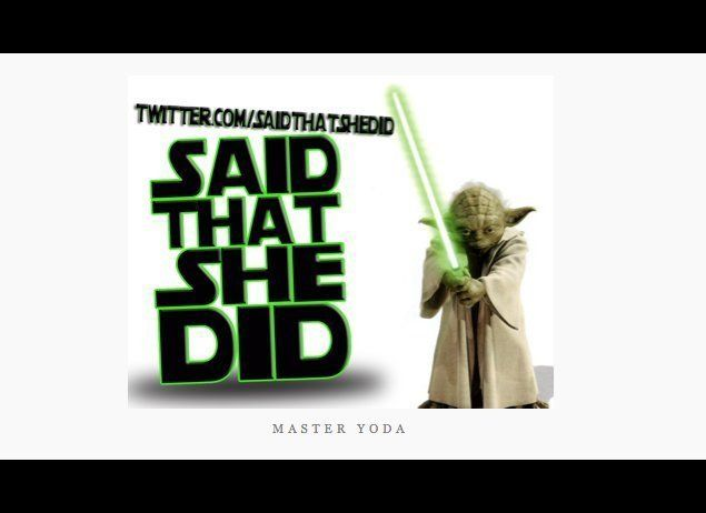 """Yoda gives sage life advice. '<a href=""""http://twssstories.com/"""" target=""""_hplink"""">That's What She Said</a>' jokes bring the ea"""