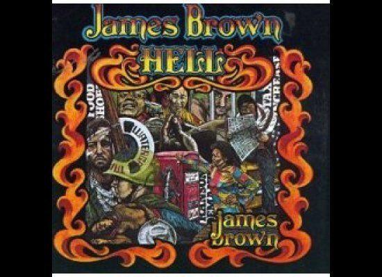 "<a href=""http://www.amazon.com/Hell-James-Brown/dp/B000001E77/ref=sr_1_1?ie=UTF8&qid=1338764314&s=music&sr=1-1&tag=thehuffing"