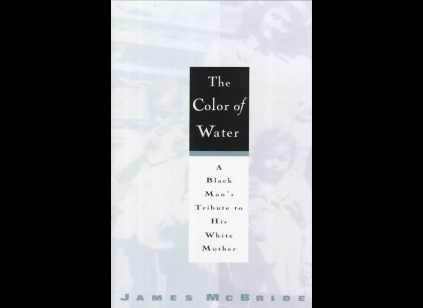<em>The Color of Water</em> by James McBride