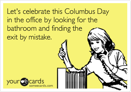 These Hilarious Columbus Day Memes Will Make Your Day | HuffPost