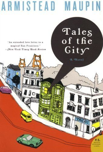 """""""When I discovered <em>Tales of the City</em> by Armistead Maupin, I knew in my heart that it was time to go out into the wor"""