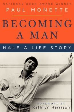 """<em>Becoming a Man: Half a Life Story</em> by Paul Monette caused me to re-examine my past (especially my childhood), and I"