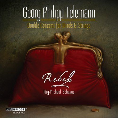 Telemann Double Concertos. Rebel conducted by Jörg-Michael Schwarz. Bridge CD By Laurence Vittes <br>  Rebel have jumped on t