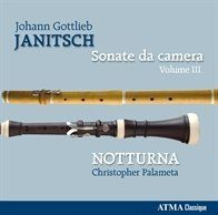 Johann Gottlieb Janitsch (1708-63) Sonate Da Camera 3. ATMA Classique CD By Laurence Vittes <br>  Just when you think you kne