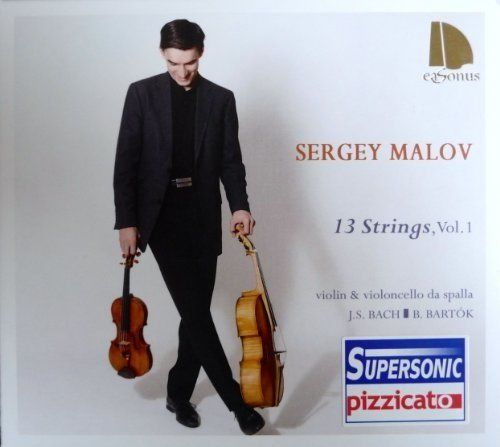 Sergey Malov: 13 Strings, Vol. 1: Bach by Sergey Malov. EaSonus CD By Laurence Vittes  <br> From Russian-Hungarian violoncell