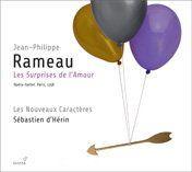 Rameau Les Surprises de l'Amour. Soloists and Les Nouveaux Caractères conducted by Sébastien d'Hérin. Glossa 3 CDs By Laurenc