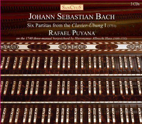 Bach Six Partitas from the Clavier-Übung I. Rafael Puyana. Sanctus CDs By Laurence Vittes<br>  When I was in Bogotá in 2013 f