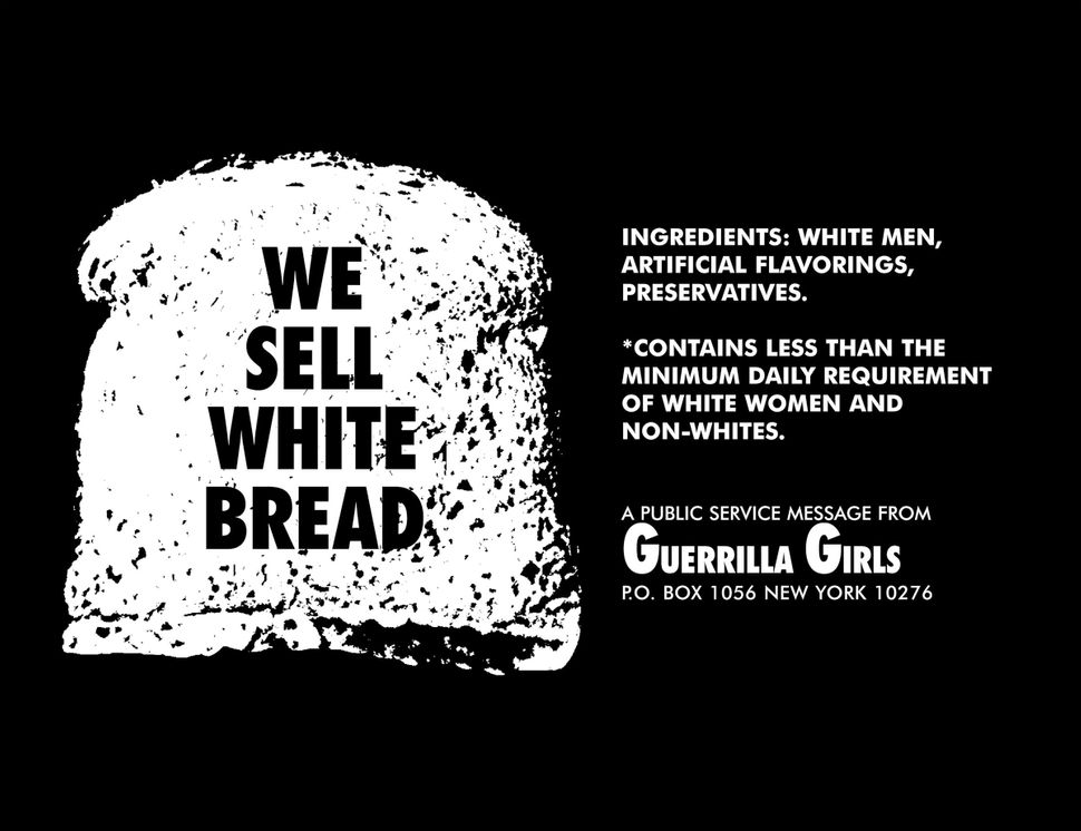 Guerrilla Girls, We Sell White Bread,   1987, 11 x 22 in. Pomona College   Collection. Museum purchase with funds   provided
