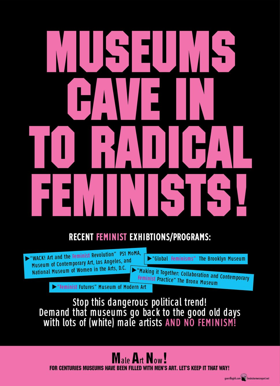 Guerrilla Girls, Museums Cave To Radical  Feminists, 2008, 24 x 18 in. Pomona   College Collection. Museum purchase   with fu