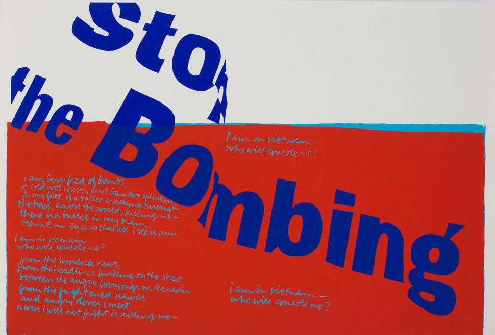 stop the bombing, 1967 Silkscreen print on paper 15 ½ x 23 1/8 inches Corita Art Center, Los Angeles Photograph by Arthur Eva