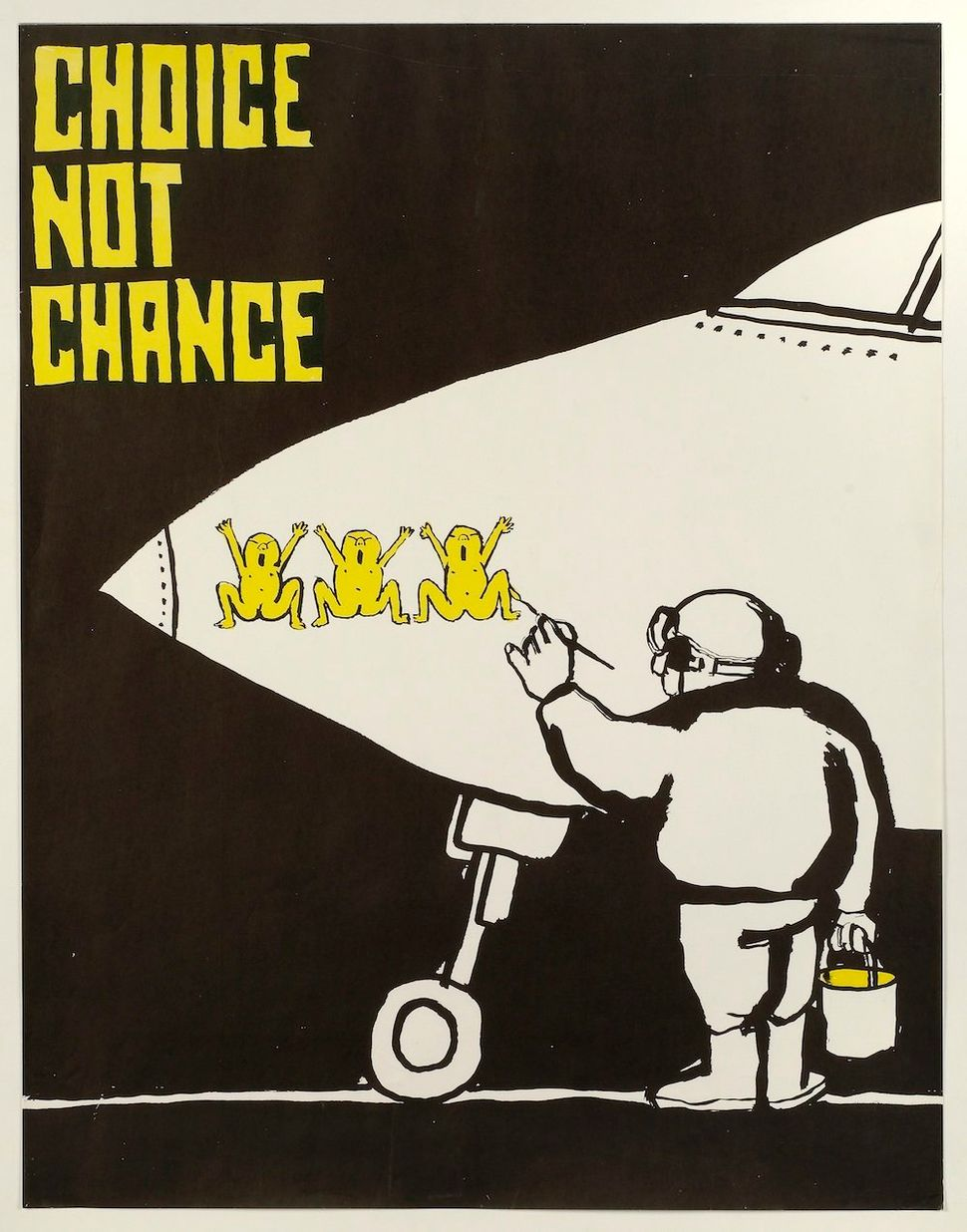 Choice Not Chance, 1967 (political poster) 21 x 26 5/8 inches (53.3 x 67.6 cm) Collection Rennert's Gallery, New York