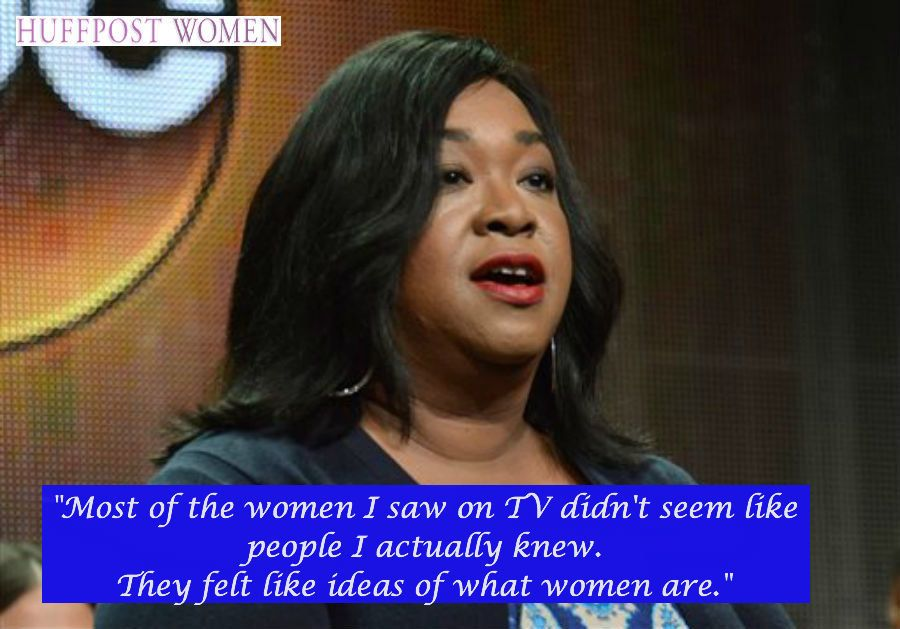 """Most of the women I saw on TV didn't seem like people I actually knew. They felt like ideas of what women are."" -- <a href="""