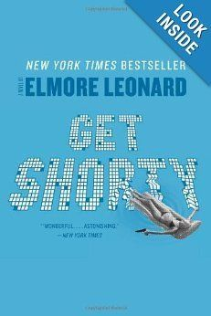 "<em><a href=""http://www.amazon.com/Get-Shorty-Novel-Elmore-Leonard/dp/0062120255/ref=sr_1_2?ie=UTF8&keywords=get+shorty&qid=1"